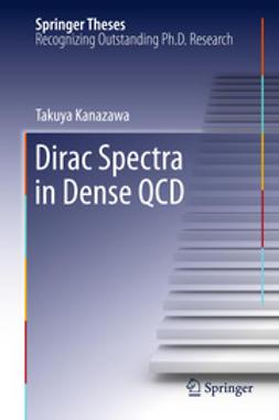 Kanazawa, Takuya - Dirac Spectra in Dense QCD, ebook