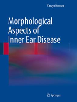Nomura, Yasuya - Morphological Aspects of Inner Ear Disease, ebook