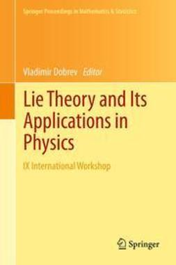 Dobrev, Vladimir - Lie Theory and Its Applications in Physics, e-kirja