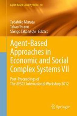 Murata, Tadahiko - Agent-Based Approaches in Economic and Social Complex Systems VII, ebook