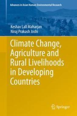 Maharjan, Keshav Lall - Climate Change, Agriculture and Rural Livelihoods in Developing Countries, ebook