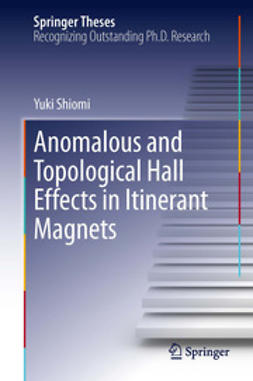 Shiomi, Yuki - Anomalous and Topological Hall Effects in Itinerant Magnets, ebook