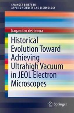 Yoshimura, Nagamitsu - Historical Evolution Toward Achieving Ultrahigh Vacuum in JEOL Electron Microscopes, ebook