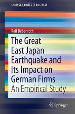 Bebenroth, Ralf - The Great East Japan Earthquake and Its Impact on German Firms, ebook