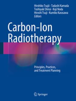 Tsujii, Hirohiko - Carbon-Ion Radiotherapy, ebook