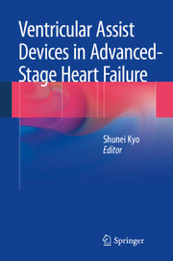 Kyo, Shunei - Ventricular Assist Devices in Advanced-Stage Heart Failure, ebook