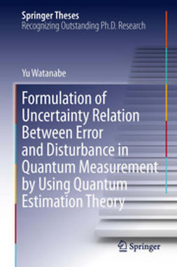 Watanabe, Yu - Formulation of Uncertainty Relation Between Error and Disturbance in Quantum Measurement by Using Quantum Estimation Theory, ebook