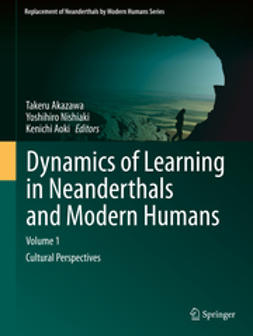 Akazawa, Takeru - Dynamics of Learning in Neanderthals and Modern Humans Volume 1, e-bok