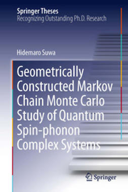 Suwa, Hidemaro - Geometrically Constructed Markov Chain Monte Carlo Study of Quantum Spin-phonon Complex Systems, ebook