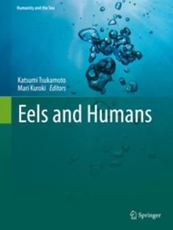 Tsukamoto, Katsumi - Eels and Humans, ebook
