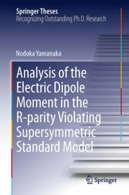 Yamanaka, Nodoka - Analysis of the Electric Dipole Moment in the R-parity Violating Supersymmetric Standard Model, ebook