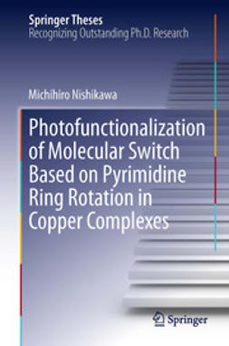 Nishikawa, Michihiro - Photofunctionalization of Molecular Switch Based on Pyrimidine Ring Rotation in Copper Complexes, ebook