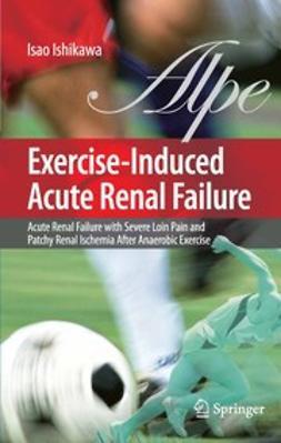 Ishikawa, Isao - Exercise-Induced Acute Renal Failure, ebook