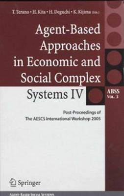 Deguchi, Hiroshi - Agent-Based Approaches in Economic and Social Complex Systems IV, ebook