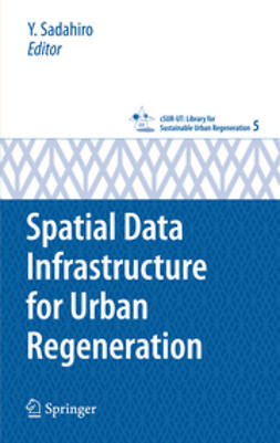 Sadahiro, Yukio - Spatial Data Infrastructure for Urban Regeneration, e-kirja