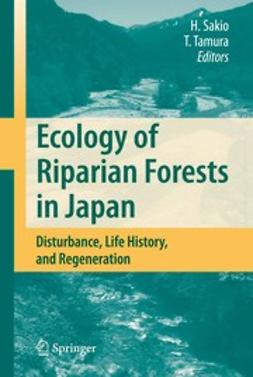 Sakio, Hitoshi - Ecology of Riparian Forests in Japan, ebook