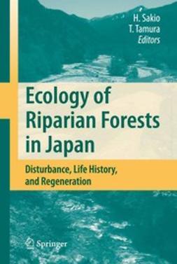 Sakio, Hitoshi - Ecology of Riparian Forests in Japan, e-kirja