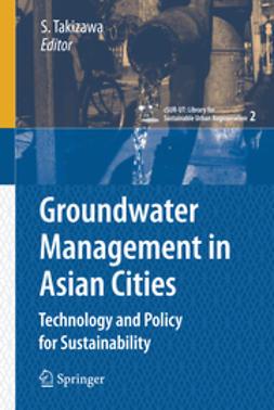 Takizawa, Satoshi - Groundwater Management in Asian Cities, ebook