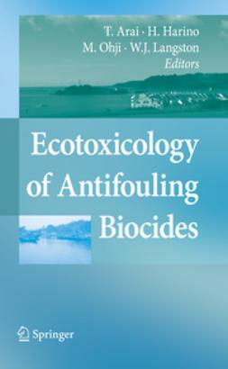 Arai, Takaomi - Ecotoxicology of Antifouling Biocides, ebook