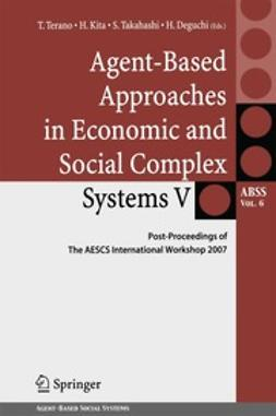 Terano, Takao - Agent-Based Approaches in Economic and Social Complex Systems V, ebook