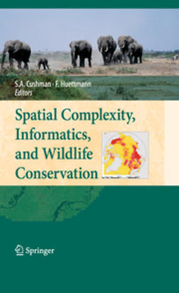 Cushman, Samuel A. - Spatial Complexity, Informatics, and Wildlife Conservation, ebook