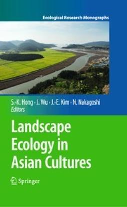 Hong, Sun-Kee - Landscape Ecology in Asian Cultures, ebook