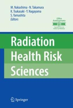 Nagayama, Yuji - Radiation Health Risk Sciences, ebook