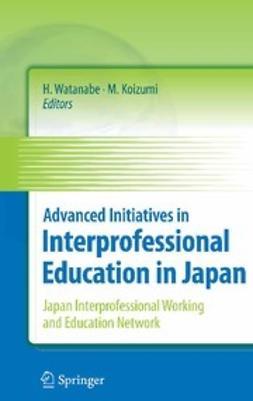 Watanabe, Hideomi - Advanced Initiatives in Interprofessional Education in Japan, ebook
