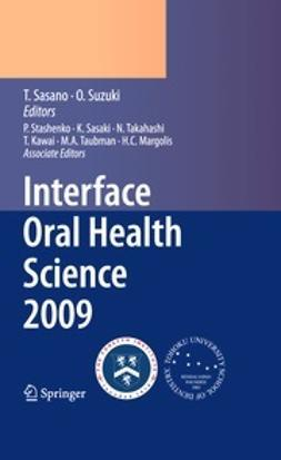 Sasano, Takashi - Interface Oral Health Science 2009, e-bok