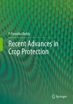 Reddy, P.Parvatha - Recent advances in crop protection, ebook