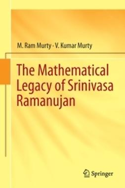 Murty, M. Ram - The Mathematical Legacy of Srinivasa Ramanujan, e-kirja