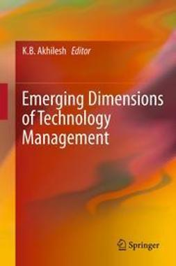 Akhilesh, K.B. - Emerging Dimensions of Technology Management, ebook