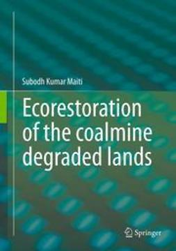 Maiti, Subodh Kumar - Ecorestoration of the coalmine degraded lands, ebook