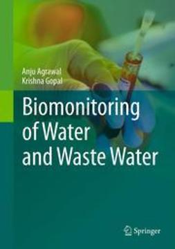 Agrawal, Anju - Biomonitoring of Water and Waste Water, ebook