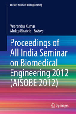 Kumar, Veerendra - Proceedings of All India Seminar on Biomedical Engineering 2012 (AISOBE 2012), ebook
