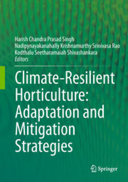 Singh, Harish Chandra Prasad - Climate-Resilient Horticulture: Adaptation and Mitigation Strategies, ebook