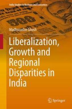 Ghosh, Madhusudan - Liberalization, Growth and Regional Disparities in India, ebook