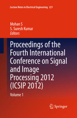 S, Mohan - Proceedings of the Fourth International Conference on Signal and Image Processing 2012 (ICSIP 2012), e-kirja
