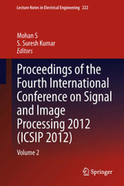 S, Mohan - Proceedings of the Fourth International Conference on Signal and Image Processing 2012 (ICSIP 2012), ebook