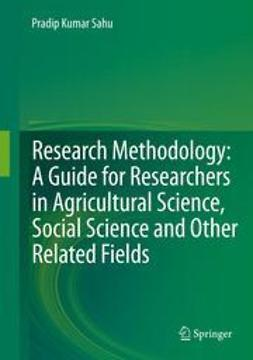 Sahu, Pradip Kumar - Research Methodology: A  Guide for Researchers In Agricultural Science, Social Science and Other Related Fields, ebook