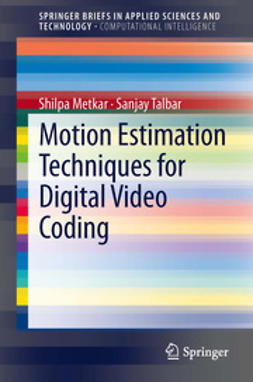 Metkar, Shilpa - Motion Estimation Techniques for Digital Video Coding, ebook