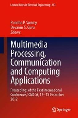 Swamy, Punitha P. - Multimedia Processing, Communication and Computing Applications, ebook
