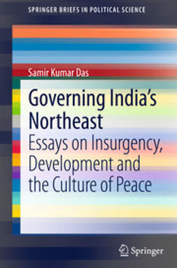 Das, Samir Kumar - Governing India's Northeast, ebook