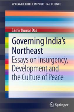 Das, Samir Kumar - Governing India's Northeast, ebook