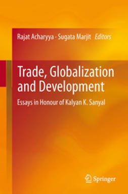 Acharyya, Rajat - Trade, Globalization and Development, e-kirja