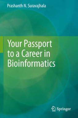 Suravajhala, Prashanth N - Your Passport to a Career in Bioinformatics, ebook