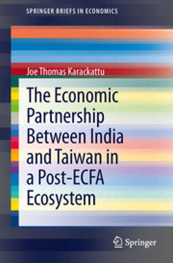 Karackattu, Joe Thomas - The Economic Partnership Between India and Taiwan in a Post-ECFA Ecosystem, ebook