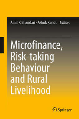 Bhandari, Amit K. - Microfinance, Risk-taking Behaviour and Rural Livelihood, ebook