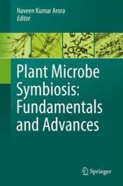 Arora, Naveen Kumar - Plant Microbe Symbiosis: Fundamentals and Advances, ebook