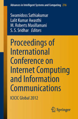 Sathiakumar, Swamidoss - Proceedings of International Conference on Internet Computing and Information Communications, ebook